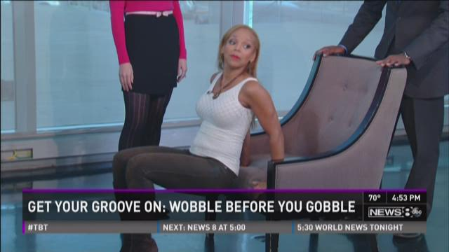Get Your Groove On: Wobble before you gobble