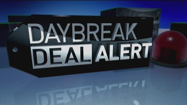 Daybreak Deal Alert: Last-minute deals