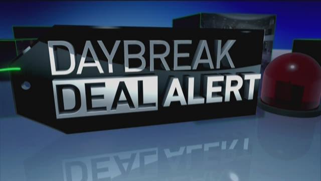 Daybreak Deal Alert: More last-minute deals