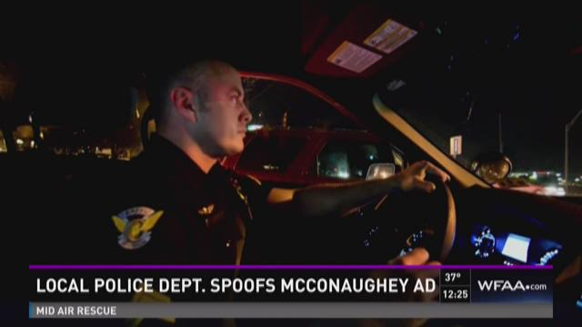 Cedar Hill police spoof McConaughey ad